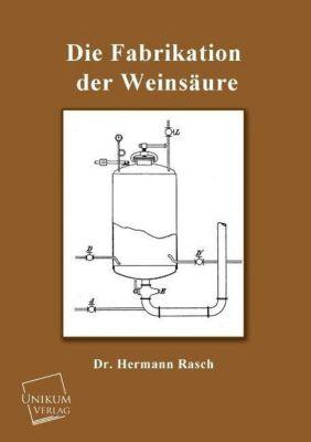 Die Fabrikation der Weinsäure, Hermann Rasch