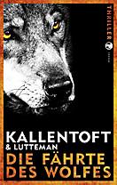 Die Fährte des Wolfes, Mons Kallentoft, Markus Lutteman
