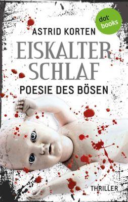 Die Fälle des Benedikt van Cleef: EISKALTER SCHLAF: Poesie des Bösen, Astrid Korten
