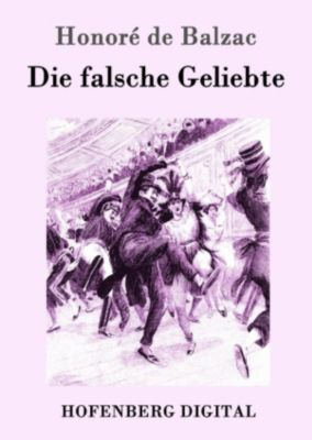 Die falsche Geliebte, Honoré de Balzac