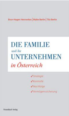 Die Familie und ihr Unternehmen in Österreich, Brun-Hagen Hennerkes, Malte Berlin, Tilo Berlin