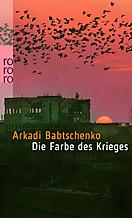 Die Farbe des Krieges, Arkadi Babtschenko
