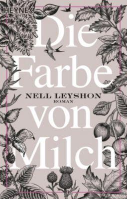 Die Farbe von Milch - Nell Leyshon |