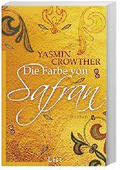 Die Farbe von Safran, Yasmin Crowther