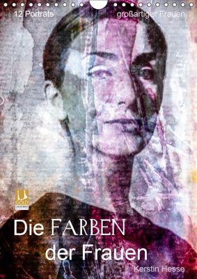 Die FARBEN der Frauen (Wandkalender 2019 DIN A4 hoch), Kerstin Hesse