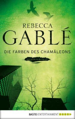 Die Farben des Chamäleons, Rebecca Gablé