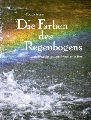 Die Farben des Regenbogens - Claudia Fischer pdf epub