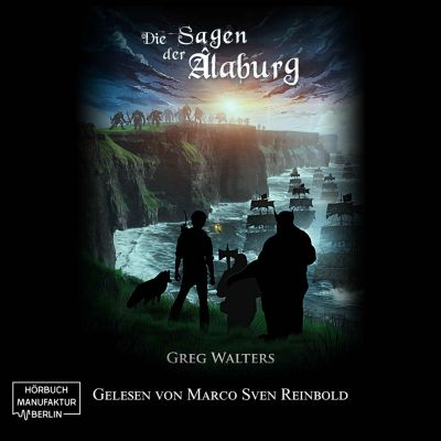 Die Farbseher Saga: Die Sagen der Alaburg, Greg Walters
