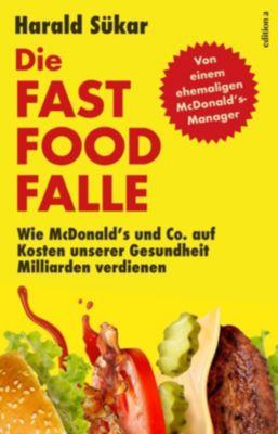 Die Fast Food Falle - Harald Sükar  