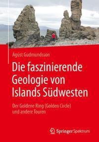 Die faszinierende Geologie von Islands Südwesten, Ágúst Gudmundsson