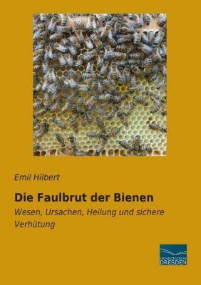 Die Faulbrut der Bienen - Emil Hilbert |