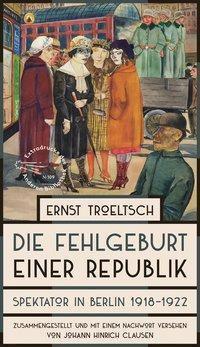 Die Fehlgeburt einer Republik, Ernst Troeltsch