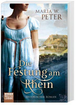 Die Festung am Rhein, Maria W. Peter