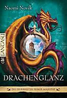 Die Feuerreiter Seiner Majestät Band 4: Drachenglanz, Naomi Novik