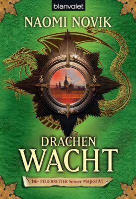 Die Feuerreiter Seiner Majestät Band 5: Drachenwacht, Naomi Novik