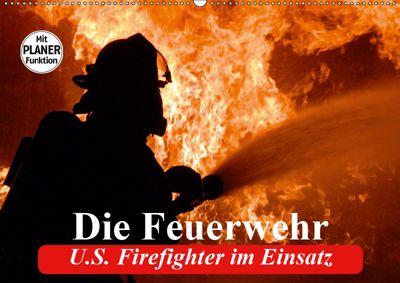 Die Feuerwehr. U.S. Firefighter im Einsatz (Wandkalender 2019 DIN A2 quer), Elisabeth Stanzer
