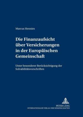 Die Finanzaufsicht über Versicherungen in der Europäischen Gemeinschaft, Marcus Hennies