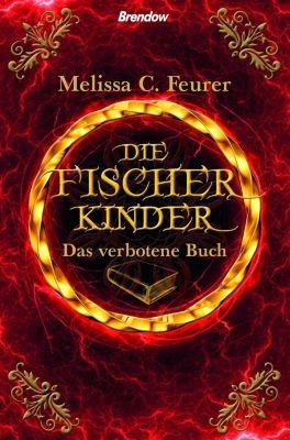 Die Fischerkinder. Das verbotene Buch - Melissa C. Feurer |
