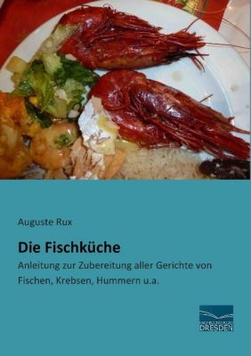 Die Fischküche - Auguste Rux |