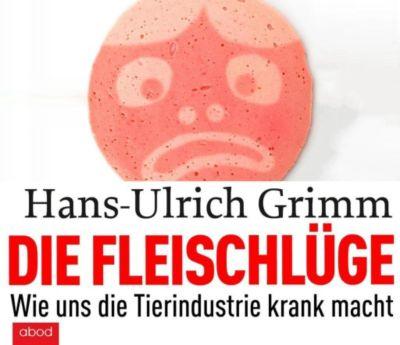 Die Fleischlüge, Audio-CD, Hans-Ulrich Grimm