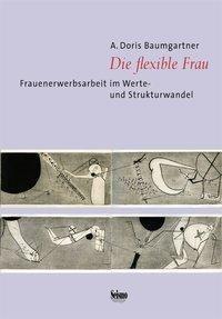Die flexible Frau, A. Doris Baumgartner, Doris Baumgartner