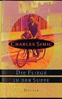 Die Fliege in der Suppe - Charles Simic pdf epub