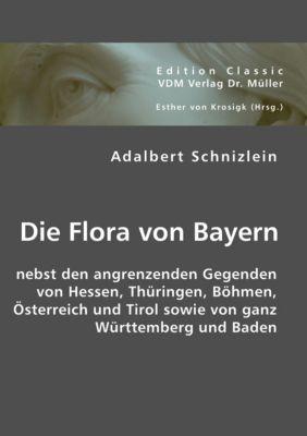 Die Flora von Bayern, Adalbert Schnizlein