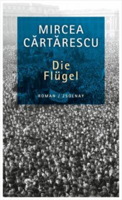 Die Flügel - Mircea Cartarescu |