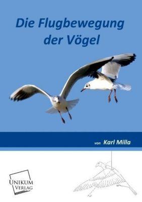 Die Flugbewegung der Vögel, Karl Milla