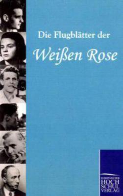 Die Flugblätter der Weißen Rose, Die Weiße Rose
