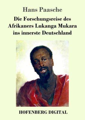 Die Forschungsreise des Afrikaners Lukanga Mukara ins innerste Deutschland, Hans Paasche