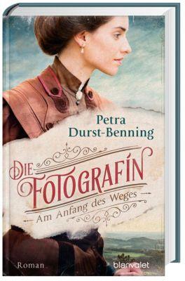 Die Fotografin - Am Anfang des Weges, Petra Durst-Benning