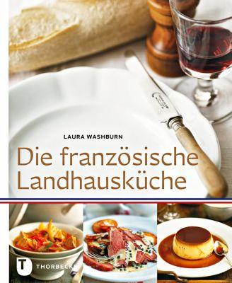 Die französische Landhausküche - Laura Washburn |