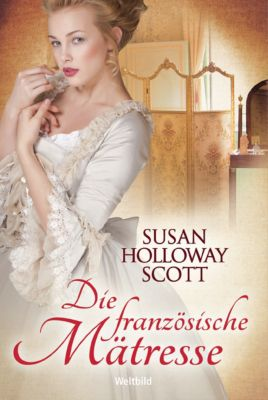 Die französische Mätresse, Susan Holloway Scott