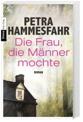 Die Frau, die Männer mochte, Petra Hammesfahr