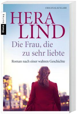 Die Frau, die zu sehr liebte - Hera Lind |