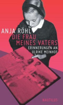 Die Frau meines Vaters, Anja Röhl