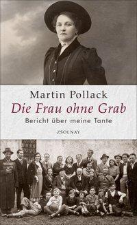 Die Frau ohne Grab - Martin Pollack |