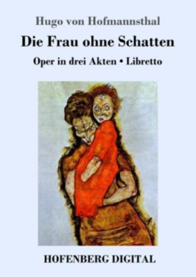 Die Frau ohne Schatten, Hugo von Hofmannsthal