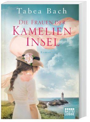 Die Frauen der Kamelien-Insel - Tabea Bach |