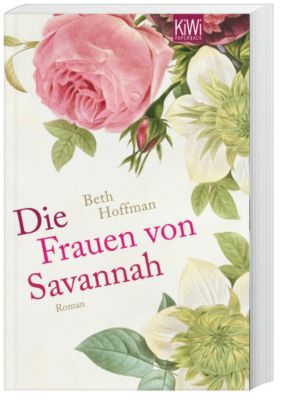 Die Frauen von Savannah - Beth Hoffman |