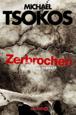 Die Fred Abel-Reihe: Zerbrochen, Andreas Gößling, Michael Tsokos