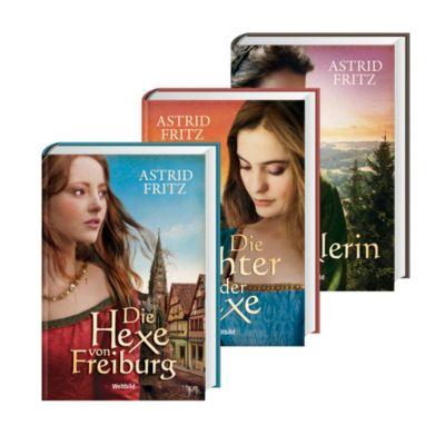 Die Freiburg-Trilogie Die Hexe von Freiburg/Die Tochter der Hexe/Die Gauklerin, Astrid Fritz