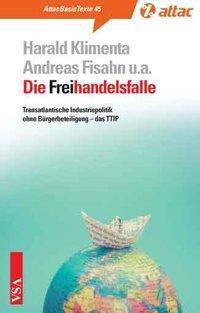 Die Freihandelsfalle, Harald Klimenta, Andreas Fisahn, Pia Eberhard, Peter Fuchs, Fritz Glunk, Hartmut Göbel