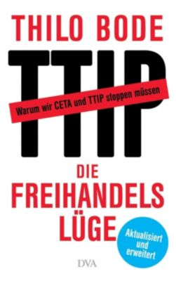 Die Freihandelslüge, Thilo Bode