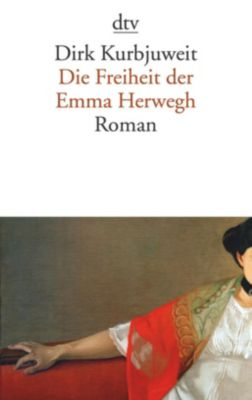 Die Freiheit der Emma Herwegh, Dirk Kurbjuweit