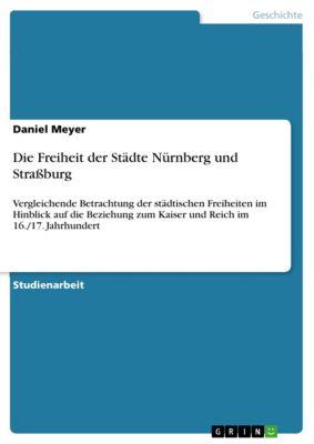 Die Freiheit der Städte Nürnberg und Straßburg, Daniel Meyer