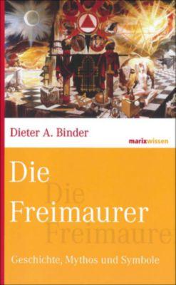 Die Freimaurer - Dieter A. Binder  
