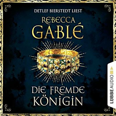 Die fremde Königin, 12 Audio-CDs, Rebecca Gablé