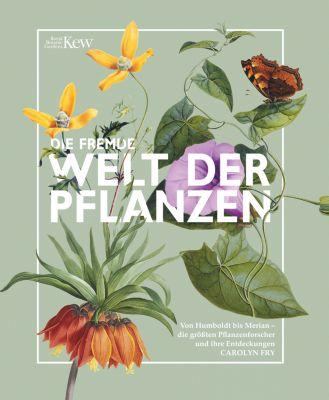 Die fremde Welt der Pflanzen, Carolyn Fry